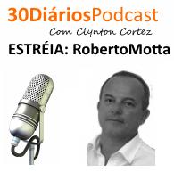 Roberto Motta, pré-candidato a vereador pelo Partido NOVO, é o entrevistado por Clynton Cortez na estréia do canal de Podcast do Blog 30 Diários.