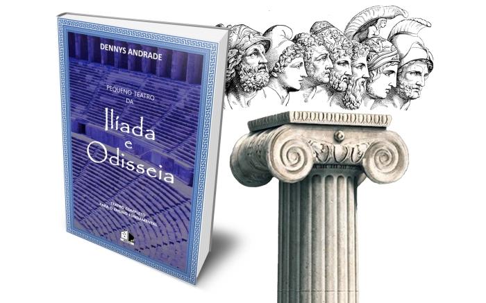 Livro Pequeno Teatro da Ilíada e Odisseia - Teatro Completo para o Ensino Fundamental - Dennys Andrade - BKCC Livros